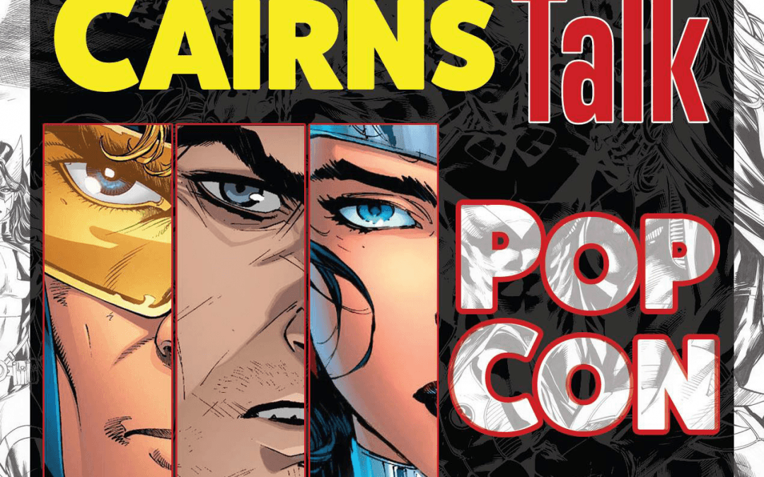 Everyone's Talking About Cairns Talk Pop Con 2016!
